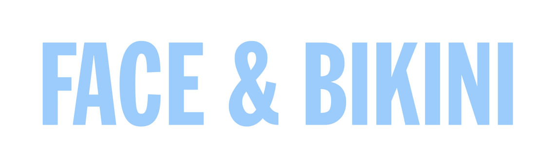 - FACE & BIKINI