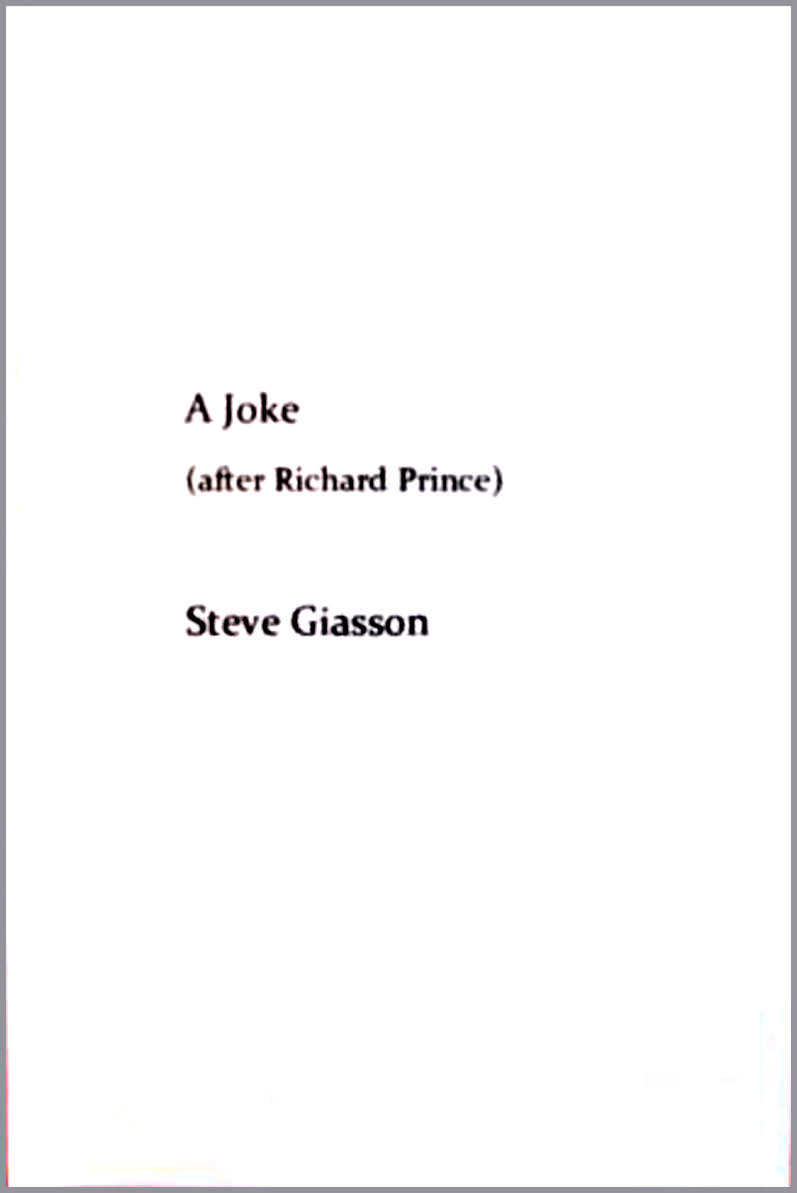 - A JOKE (AFTER RICHARD PRINCE)