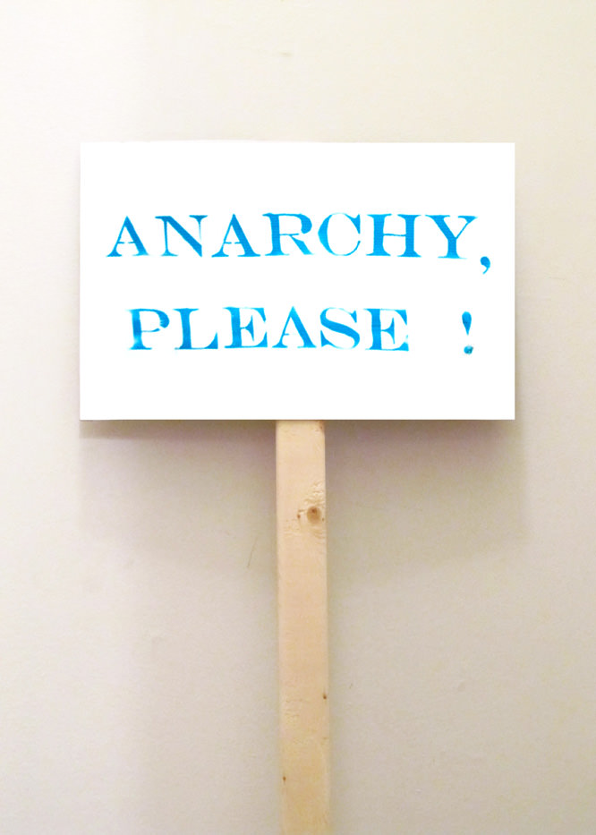 - ANARCHY, PLEASE !