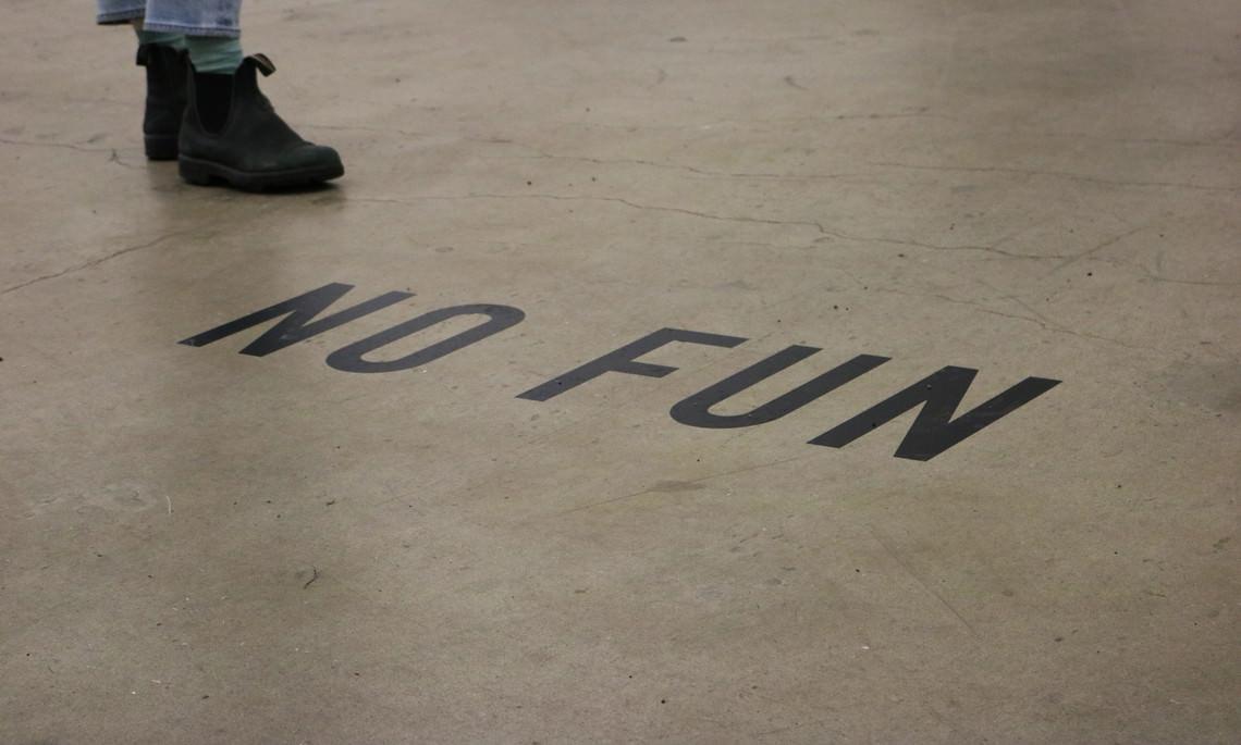 - NO FUN