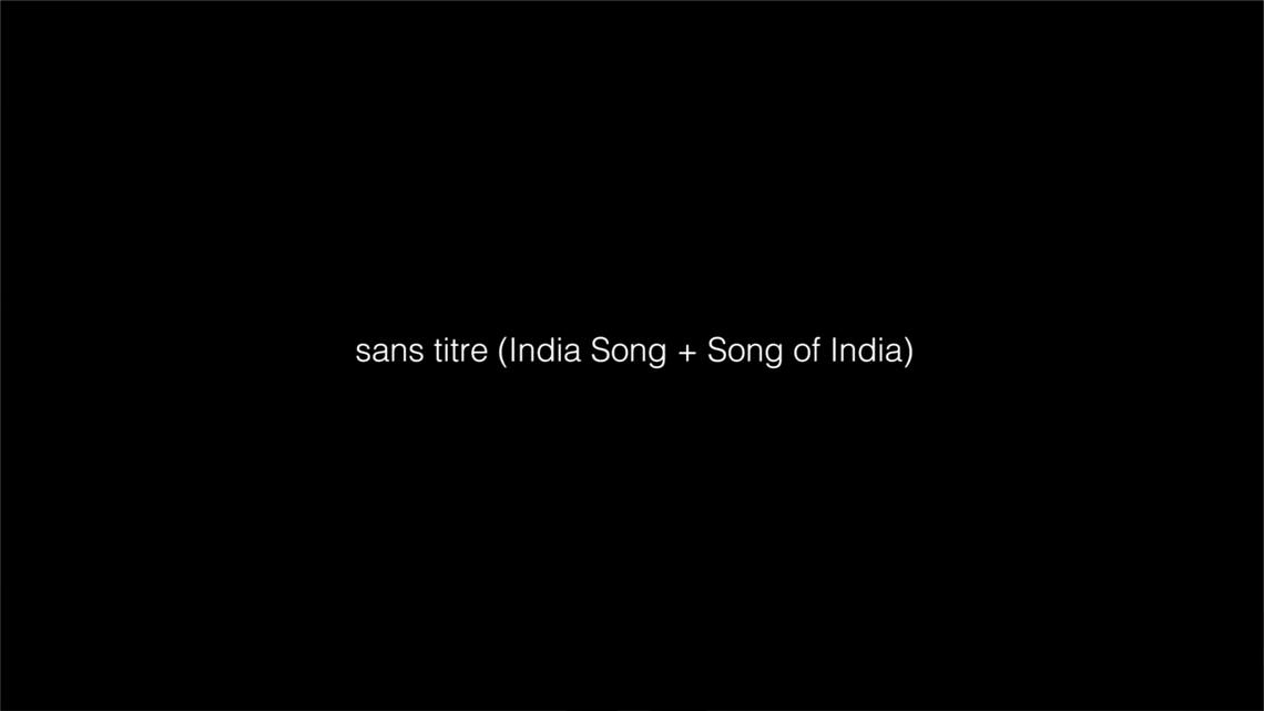 - sans titre (India Song + Song of India)