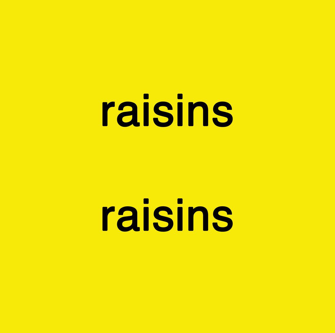 - raisins raisins