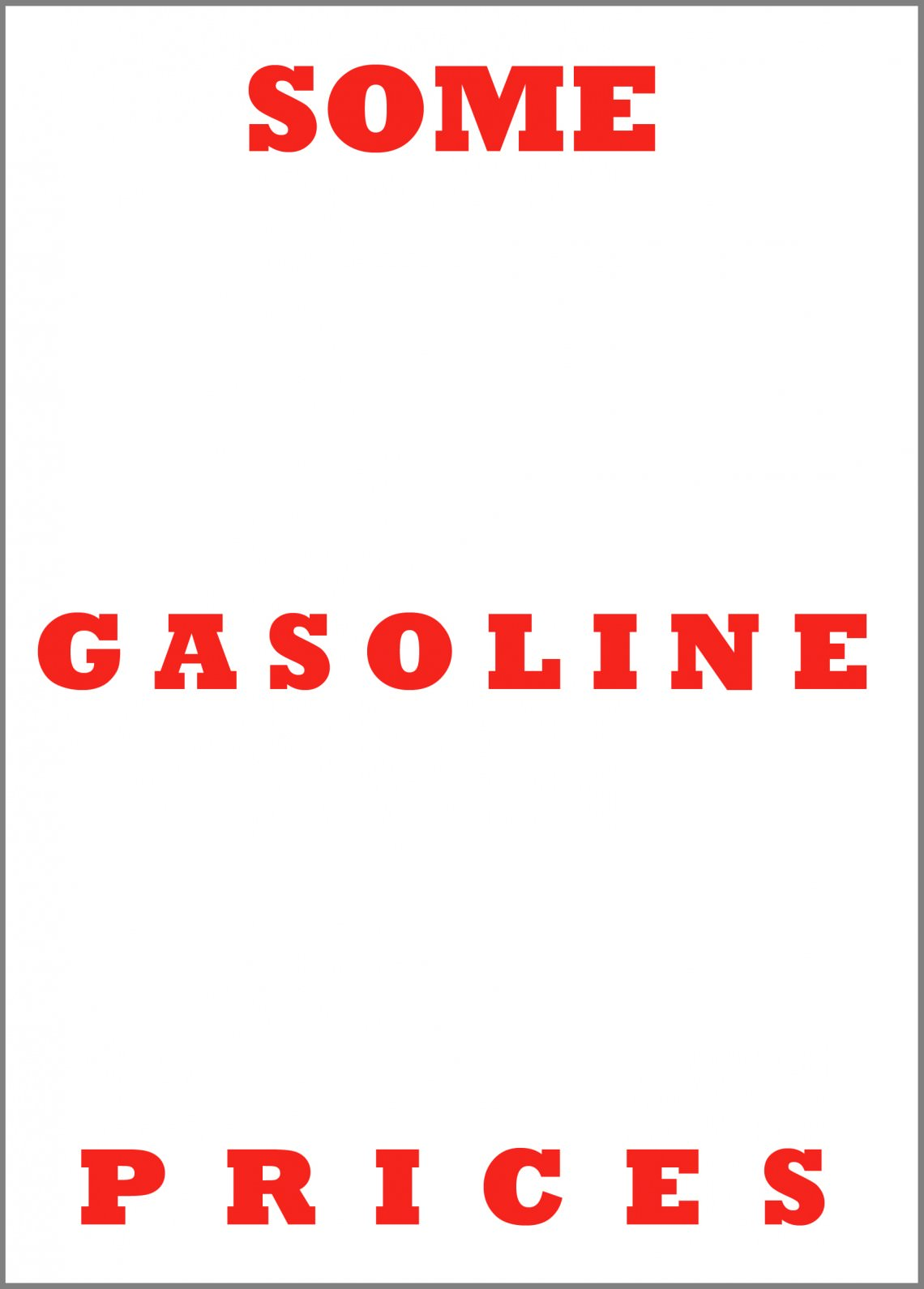 - SOME GASOLINE PRICES